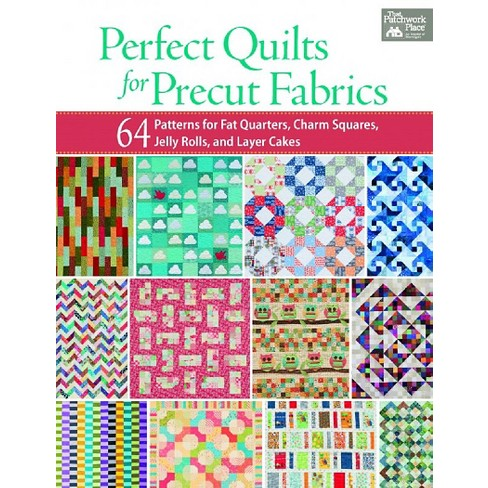 Perfect Quilts For Precut Fabrics 64 Patterns For Fat Quarters