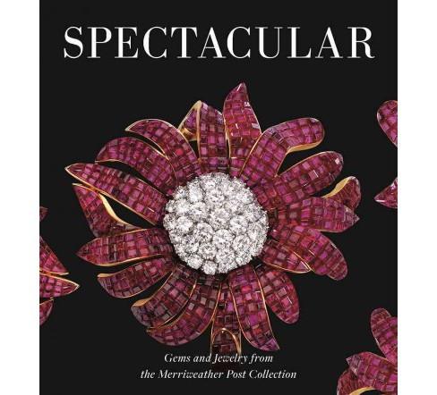 Spectacular : Gems and Jewelry from the Merriweather Post Collection (Hardcover) (Liana Paredes) - image 1 of 1