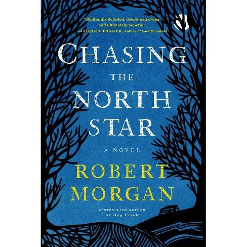 Chasing the North Star - by  Robert Morgan (Paperback) - image 1 of 1