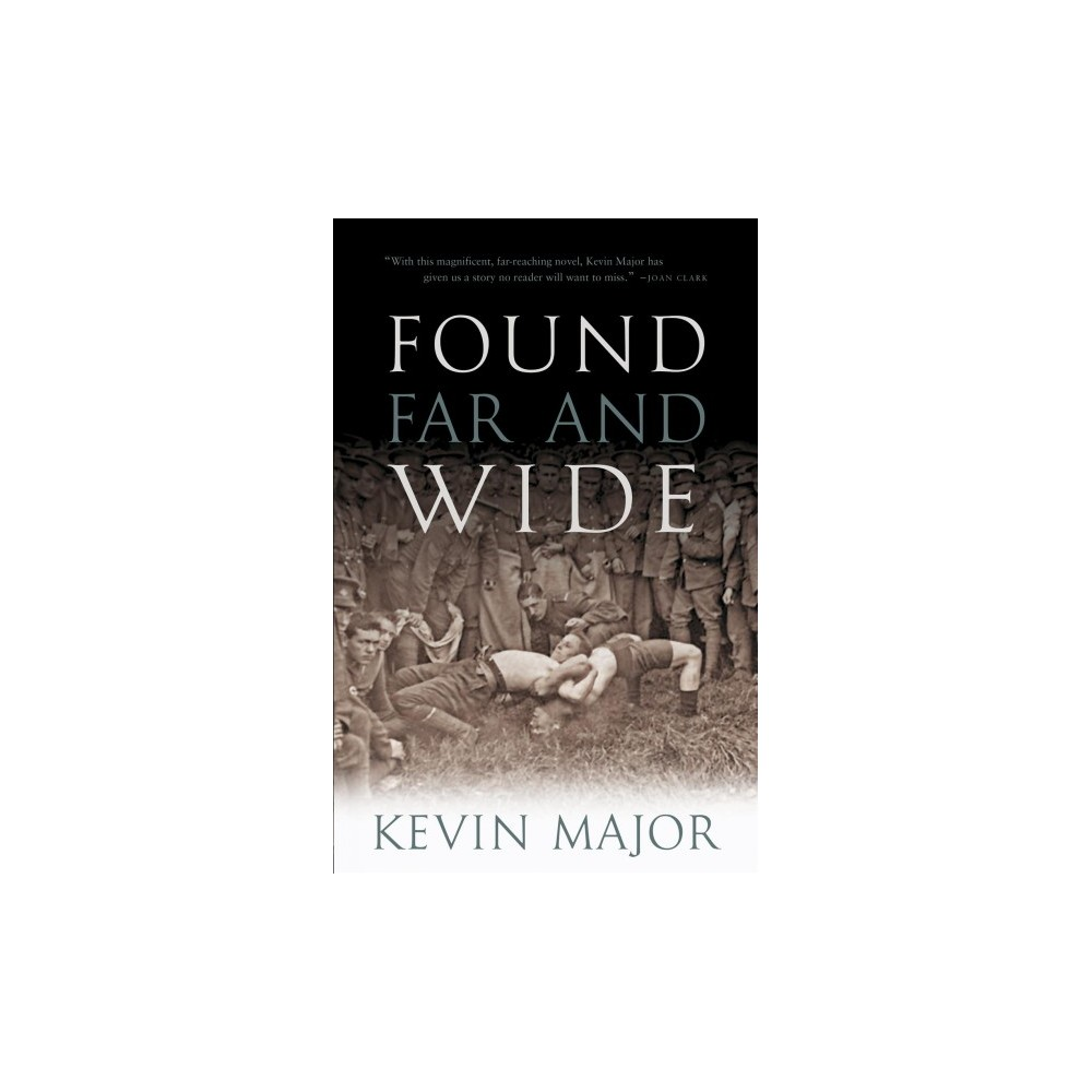 Found Far and Wide - by Kevin Major (Paperback)