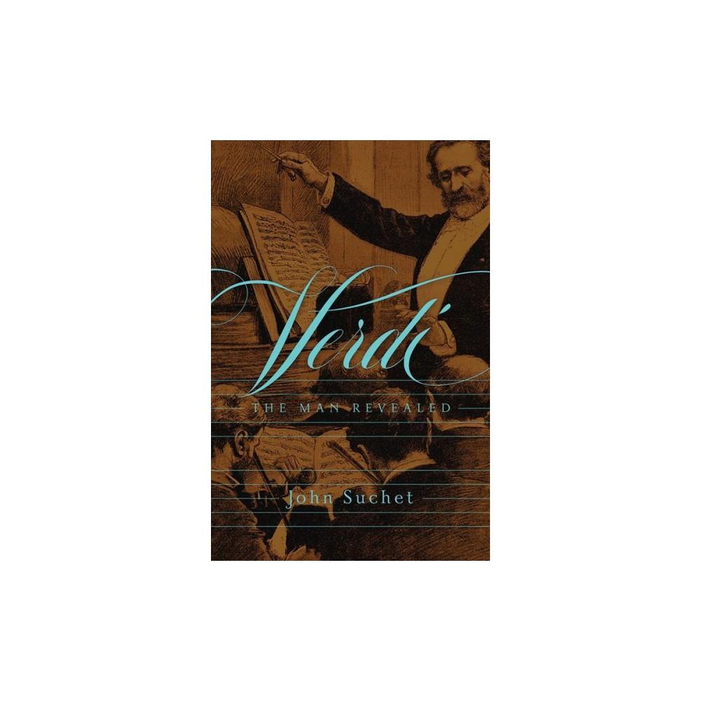 Verdi : The Man Revealed - by John Suchet (Hardcover)