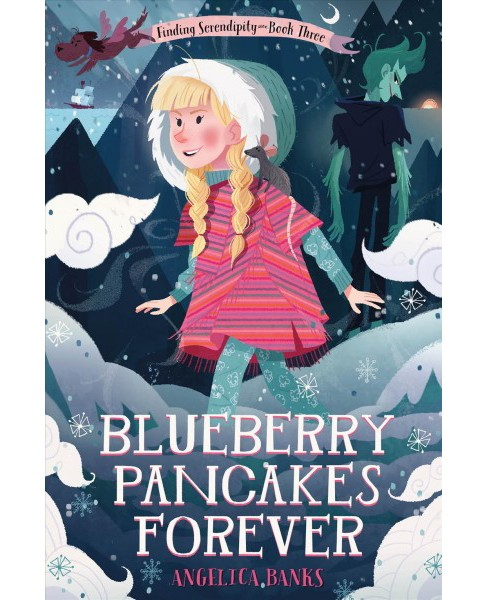 Blueberry Pancakes Forever (Hardcover) (Angelica Banks) - image 1 of 1