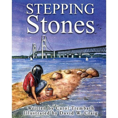Stepping Stones - (Water Walkers) by  Carol Ann Trembath (Paperback) - image 1 of 1