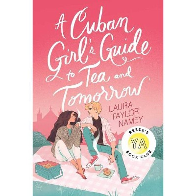 A Cuban Girl's Guide to Tea and Tomorrow - by Laura Taylor Namey (Hardcover)