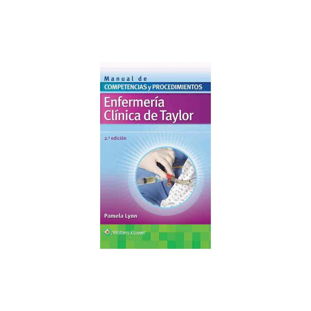 Enfermería clínica de Taylor/ Taylor clinical nurse : Manual de competencias y procedimientos/