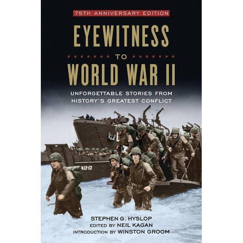 Eyewitness to World War II - by  Stephen G Hyslop (Hardcover) - image 1 of 1