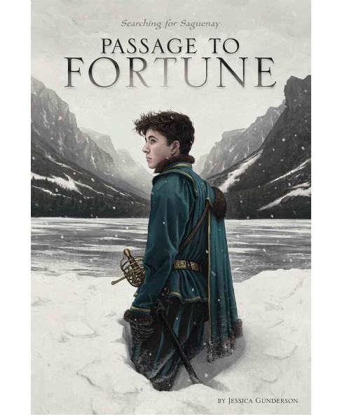 Passage to Fortune : Searching for Saguenay (Paperback) (Jessica Gunderson) - image 1 of 1