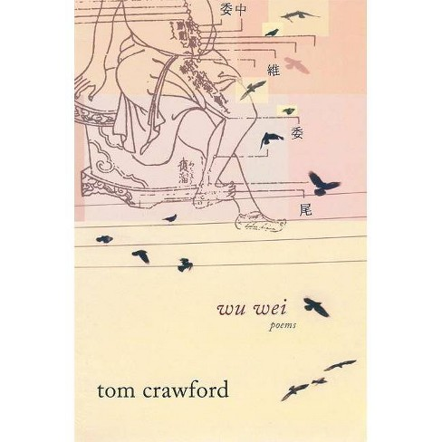 Wu Wei - by  Tom Crawford (Paperback) - image 1 of 1
