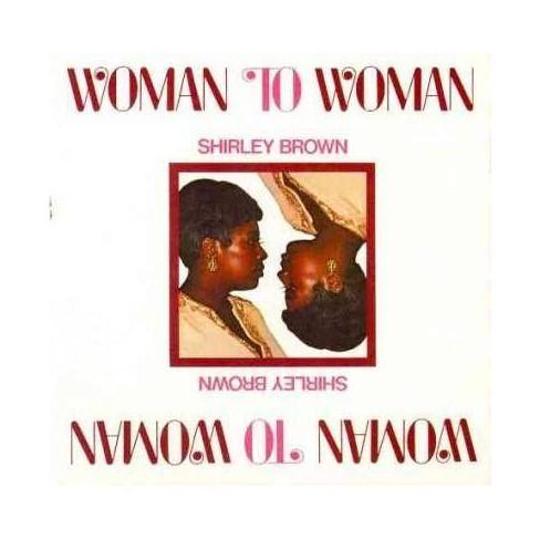 Shirley (Soul) Brown - Woman To Woman (CD) - image 1 of 1
