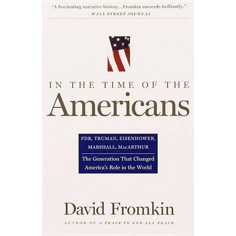 In the Time of the Americans - by  David Fromkin (Paperback) - image 1 of 1