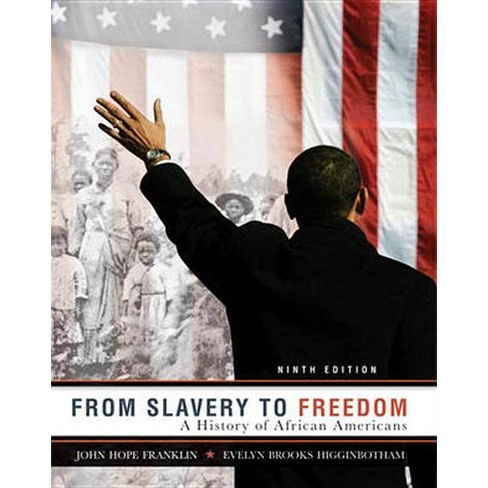 From Slavery to Freedom - 9 Edition by  John Hope Franklin & Evelyn Brooks Higginbotham (Paperback) - image 1 of 1