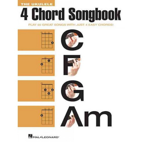 Ukulele 4 Chord Songbook Play 50 Great Songs With Just 4 Easy