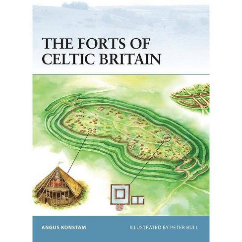The Forts of Celtic Britain - (Fortress) by  Angus Konstam (Paperback) - image 1 of 1