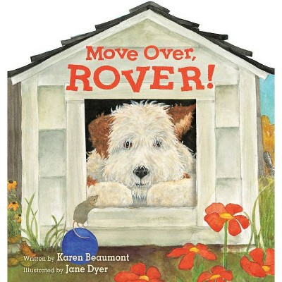 Move Over, Rover! (Shaped Board Book) - by  Karen Beaumont
