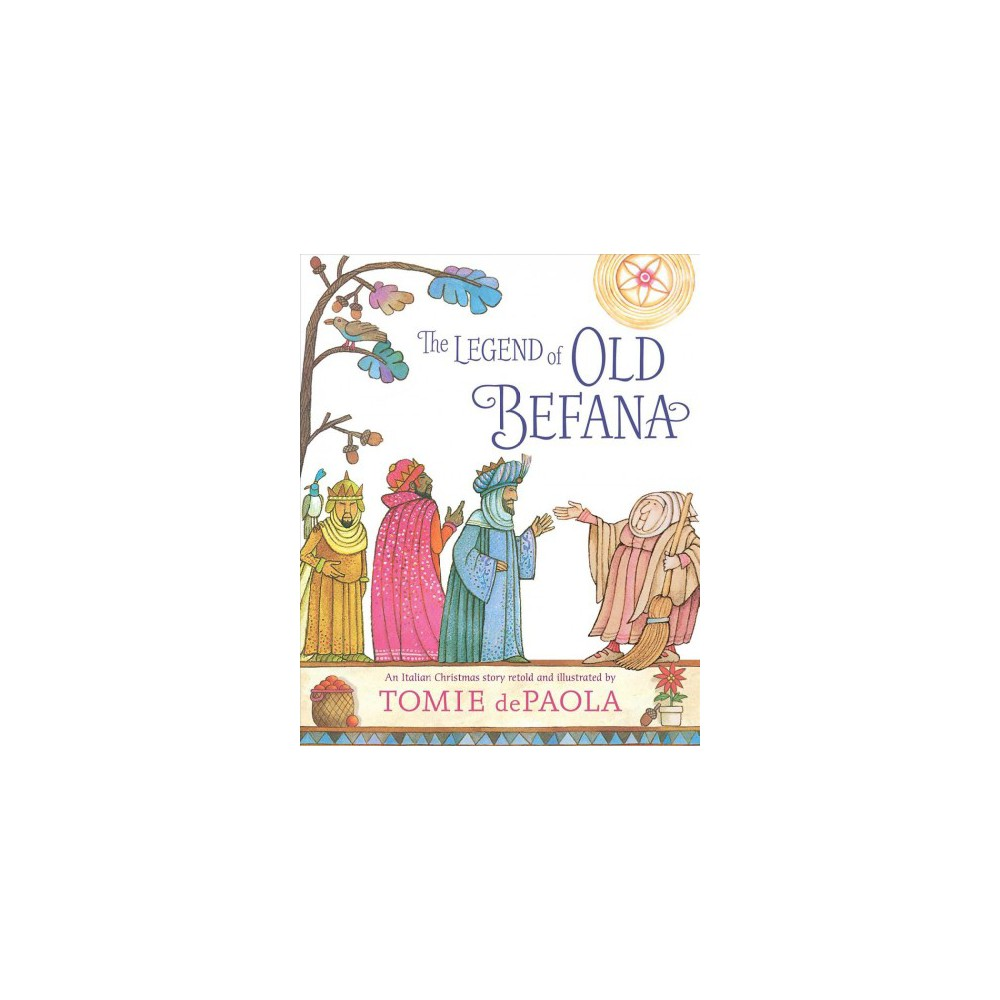 Legend of Old Befana : An Italian Christmas Story - by Tomie dePaola (School And Library)