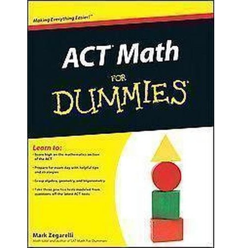 ACT Math for Dummies (Original) (Paperback) (Mark Zegarelli) - image 1 of 1