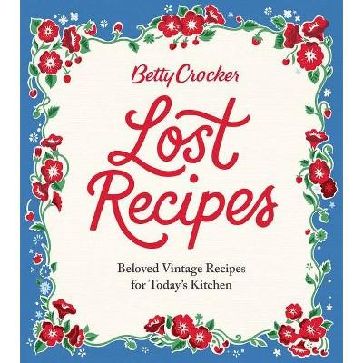 Betty Crocker Lost Recipes - (Hardcover)