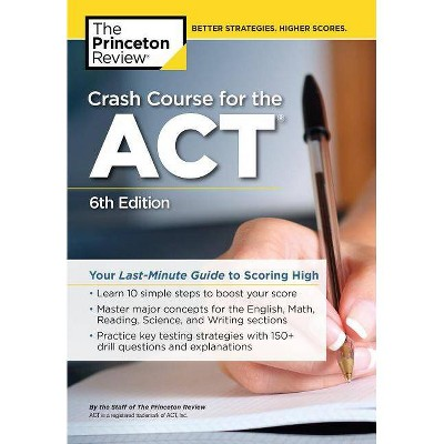 Crash Course for the Act, 6th Edition - (College Test Preparation) by  The Princeton Review (Paperback)