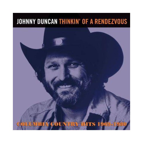 Johnny Duncan - Thinkin' of A Rendezvous: Columbia Country Hits 1969-1980 (CD) - image 1 of 1