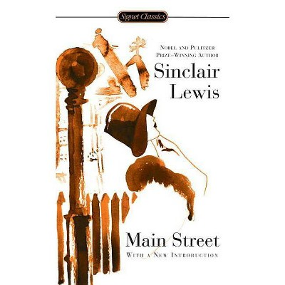 Main Street - (Signet Classics) by  Sinclair Lewis (Paperback)