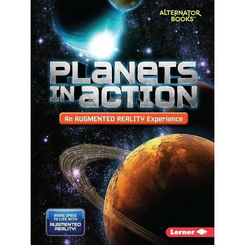 Planets in Action (an Augmented Reality Experience) - (Space in Action: Augmented Reality (Alternator Books (R) )) by  Rebecca E Hirsch (Paperback) - image 1 of 1