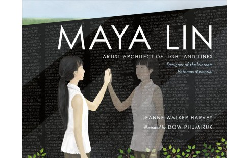 Maya Lin : Artist-Architect of Light and Lines -  by Jeanne Walker Harvey (School And Library) - image 1 of 1
