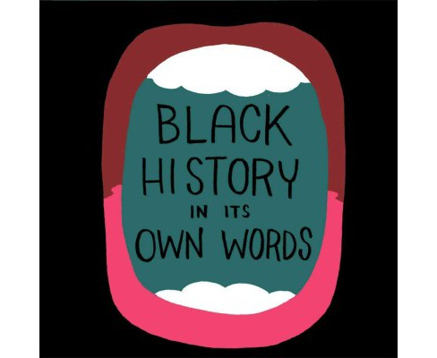 Black History in Its Own Words (Hardcover) (Ron Wimberly) - image 1 of 1
