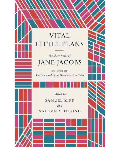 Vital Little Plans : The Short Works of Jane Jacobs (Hardcover) - image 1 of 1