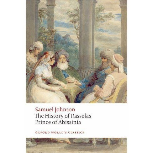 The History of Rasselas, Prince of Abissinia - (Oxford World's Classics (Paperback)) by  Samuel Johnson - image 1 of 1