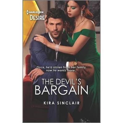 The Devil's Bargain - (Bad Billionaires) by  Kira Sinclair (Paperback)