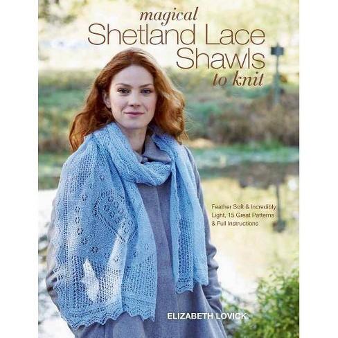 Magical Shetland Lace Shawls to Knit - by  Elizabeth Lovick (Paperback) - image 1 of 1