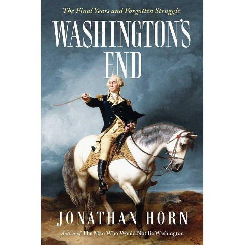 Washington's End - by  Jonathan Horn (Hardcover) - image 1 of 1
