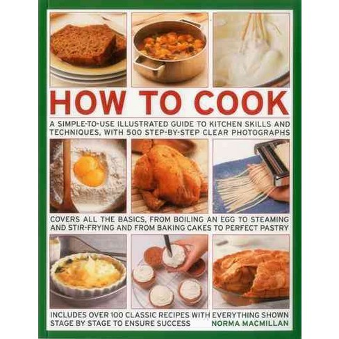 How to Cook : A Simple-to-use Illustrated Guide to Kitchen Skills ...