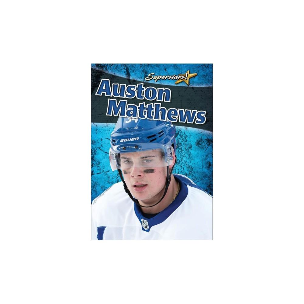 Auston Matthews - (Superstars!) by Julia Sillett (Paperback)