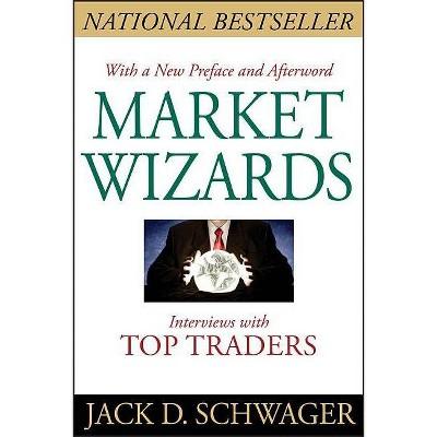 Market Wizards, Updated - by  Jack D Schwager (Paperback)