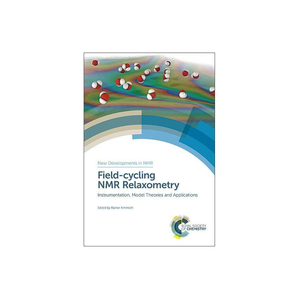 Field-Cycling Nmr Relaxometry - (New Developments in Nmr)(Hardcover)