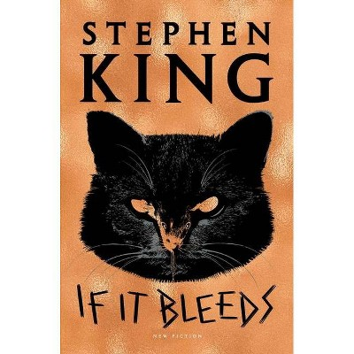 If It Bleeds - by Stephen King (Hardcover)