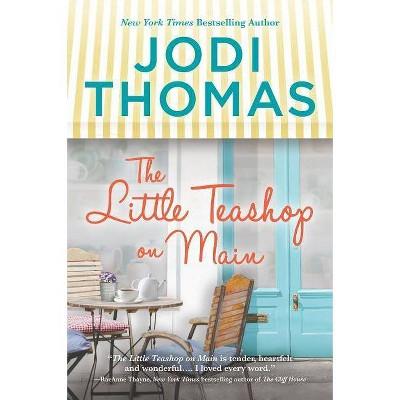 Little Teashop on Main -  by Jodi Thomas (Paperback)
