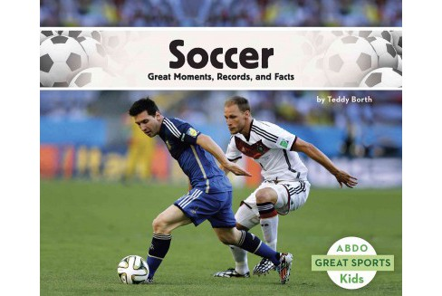 Soccer : Great Moments, Records, and Facts (Paperback) (Teddy Borth) - image 1 of 1