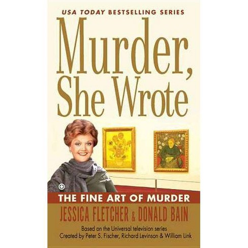 The Fine Art of Murder - (Murder, She Wrote Mysteries) by  Jessica Fletcher & Donald Bain (Paperback) - image 1 of 1