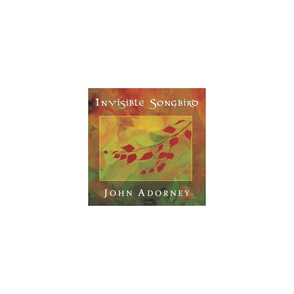 John Adorney - Invisible Songbird (CD)