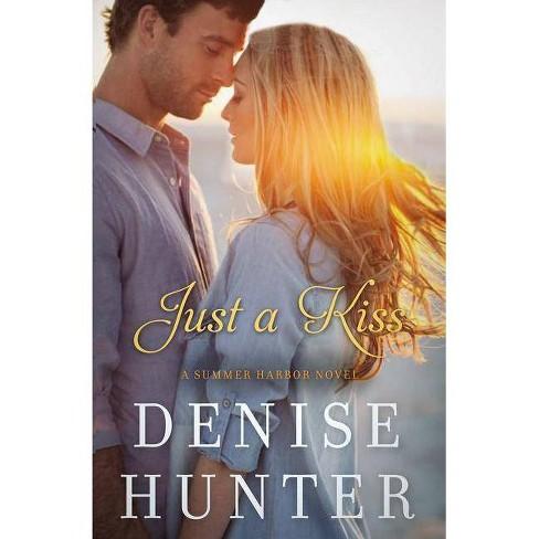 Just a Kiss - (Summer Harbor Novel) by  Denise Hunter (Paperback) - image 1 of 1