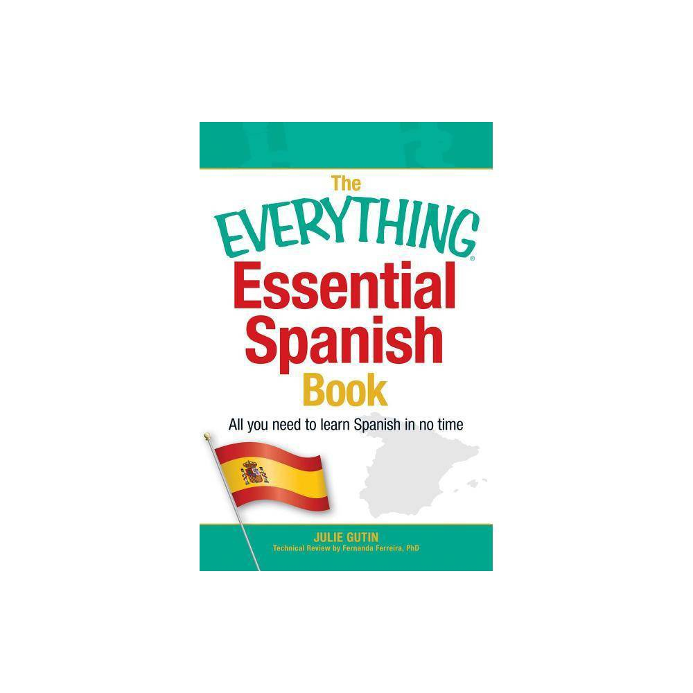 The Everything Essential Spanish Book By Julie Gutin Paperback