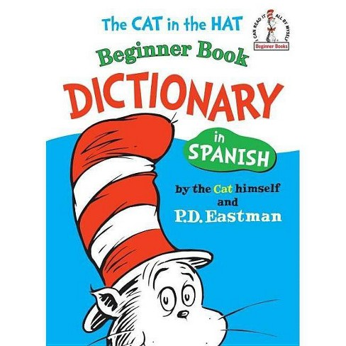 Cat in the Hat Beginner Book Dictionary in Spanish (Hardcover) by P. D. Eastman (Bilingual) - image 1 of 1