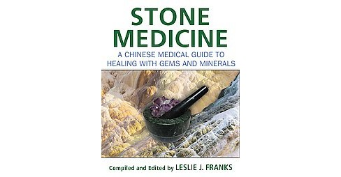 Stone Medicine : A Chinese Medical Guide to Healing With Gems and Minerals (Hardcover) (Leslie J. - image 1 of 1