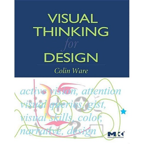 Visual Thinking - (Morgan Kaufmann Series in Interactive Technologies) by  Colin Ware (Paperback) - image 1 of 1