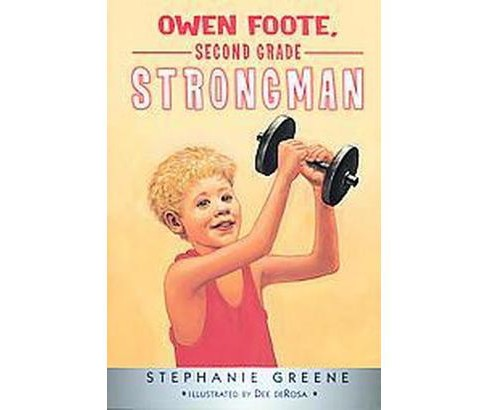 Owen Foote, Second Grade Strongman (Reissue) (Paperback) (Stephanie Greene) - image 1 of 1