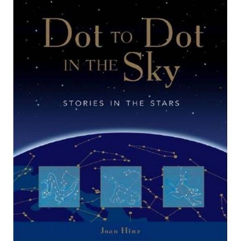 Dot to Dot in the Sky (Stories in the Stars) - by  Joan Galat (Paperback) - image 1 of 1