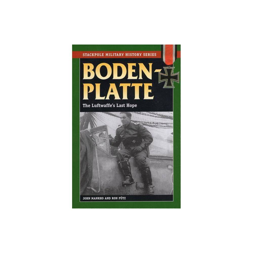 Bodenplatte Stackpole Military History By John Manrho Ron Putz Paperback