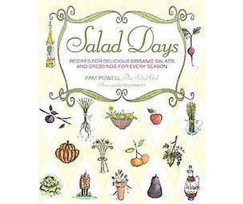 Salad Days : Recipes for Delicious Organic Salads and Dressings for Every Season (Paperback) (Pam - image 1 of 1
